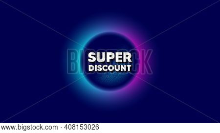 Super Discount Symbol. Abstract Neon Background With Dotwork Shape. Sale Sign. Advertising Discounts