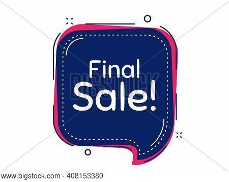Final Sale. Thought Bubble Vector Banner. Special Offer Price Sign. Advertising Discounts Symbol. Di