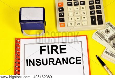 Fire Insurance. Text Label In The Contract Document. Provides Financial Well-being.