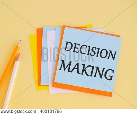 Decision Making Handwritten On A Colofrful Sticker. Concept Of The Action Or Process Of Making Impor