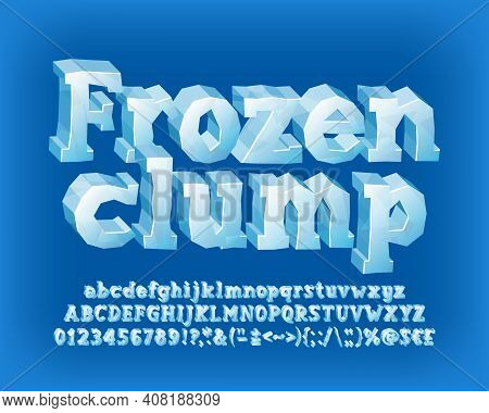 Frozen Clump Alphabet Font. 3d Cartoon Ice Letters, Numbers And Symbols. Uppercase And Lowercase. St