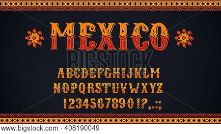 Mexican Font Of Vector Alphabet Letters And Numbers. Mexico Ethnic Type Of Uppercase Characters, Dig