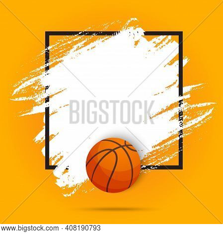 Basketball Sport Ball Flyer Or Poster Background, Vector Paint Brush Background. Streetball Or Baske