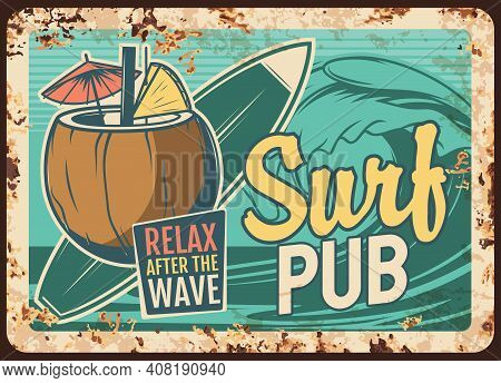 Surf Pub Rusty Metal Plate With Surfing Board, Coconut Cocktail And Sea Wave. Vector Vintage Rust Ti