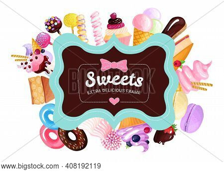 Trendy Sweets Frame Background With Different Types Of Sweets Candies Cupcakes And Pies Vector Illus