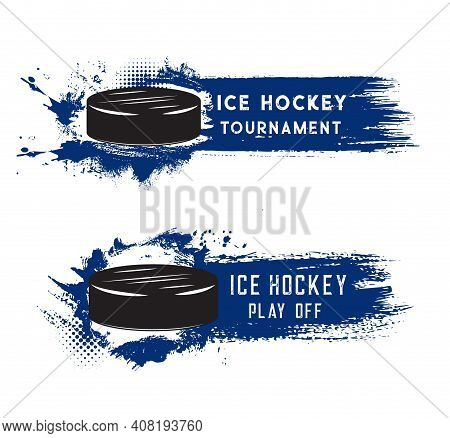 Ice Hockey Puck On Rink Ice, Tournament And Sport Playoff Match, Vector Banners. Ice Hockey Team Fan
