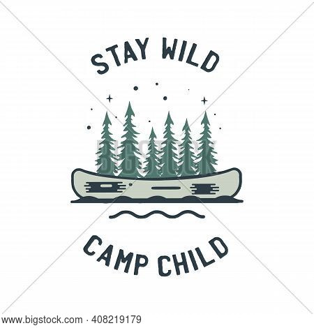 Camping Adventure Logo Emblem Illustration Design. Vintage Outdoor Label With Canoe, Forest And Text