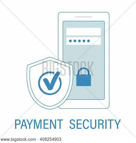 Secure Online Payments.a Shield With A Check Mark. Payment Using A Smartphone Icon, A Linear Sign Of