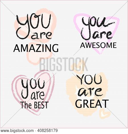 Quotes You Are, Self Motivation Affirmation Set Of Vector Illustrations, You Are Great Amazing The B