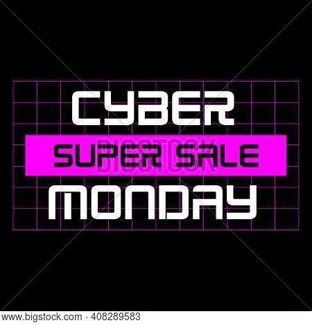 Cyber Monday Sale Poster On Black Background. Sale Sticker. Brutal Style Sale Banner Vector Illustra