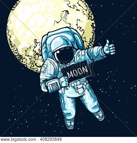 Astronaut Hitchhiking. Space Hiker Vector Art, Spaceman Hitchhiker On Autostop Road To Moon, Funny S