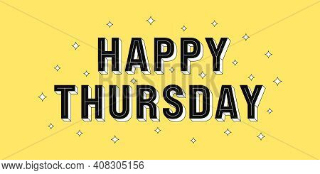 Happy Thursday Post. Greeting Text Of Happy Thursday, Typography Composition With Isometric Letters