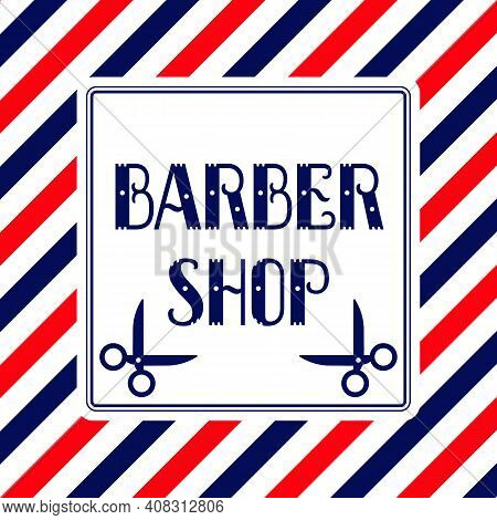 Barber Shop Sign. Blue, Red And White Stripes With Scissors Icon. Vector Illustration.