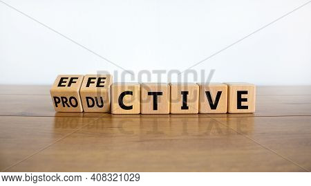Effective And Productive Symbol. Turned Wooden Cubes, Changed The Word 'productive' To 'effective'.