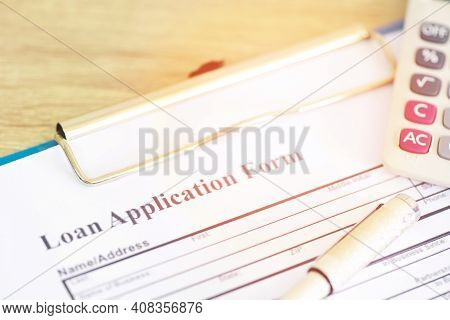 Loan Application Form, Financial Loan Money Contract Agreement Company Credit Or Person With A Pen F