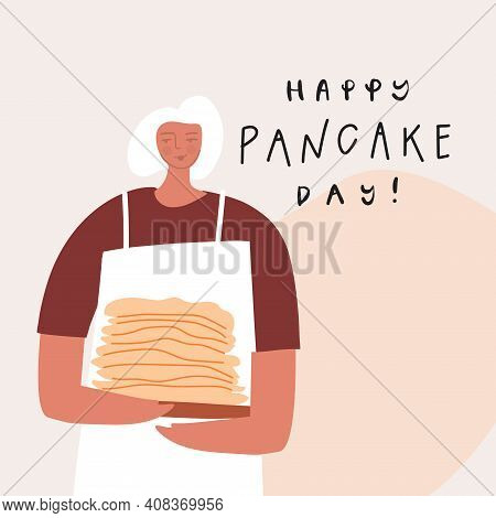 Stylized Woman With Pancakes Stack. Happy Pancake Day. Vector Template For Postcard