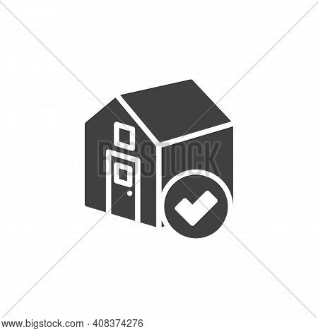 Real Estate Home Approval Vector Icon. Filled Flat Sign For Mobile Concept And Web Design. Home Chec