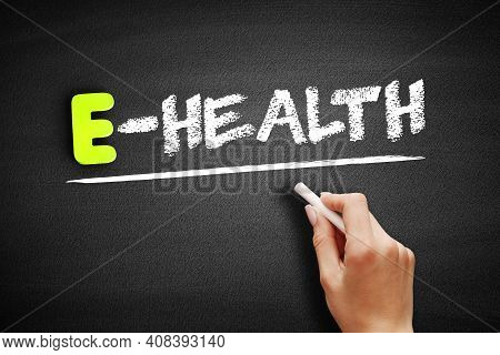 Hand Writing E-health On Black Board, Concept Background