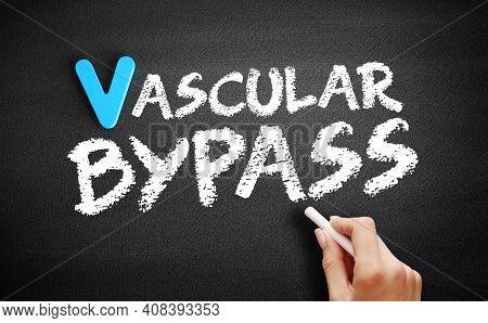 Vascular Bypass Text On Blackboard, Concept Background