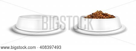 White Pet Bowls, Empty And Full Of Food Plate For Dog Or Cat. Vector Realistic Mockup Of Blank Plast