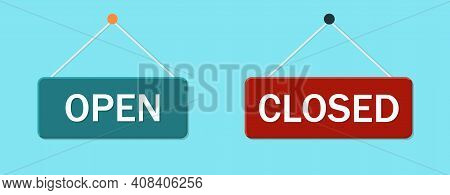 Signage Of Close And Open. Hang Notice On Office, Shop, Cafe And Restaurant. Signage With Rope For R