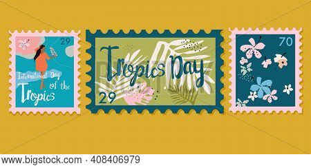 Set Of Three Trendy Floral Stamps. International Day Of The Tropics Vector  Postmarks.tropical Leave