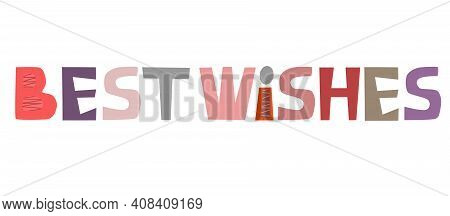 Best Wishes Words, Colourful Hand Drawn Illustration. Vector.  Fun Letters Message, Gratitude Apprec