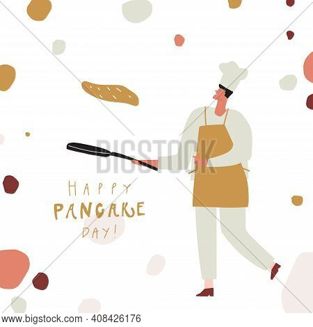 Male Cook With Frying Pan And Pancake. Happy Pancake Day Handwritten Text. Vector Template