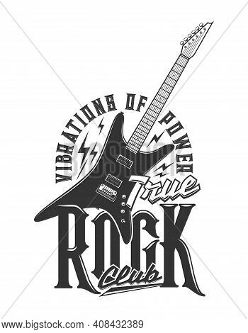Tshirt Print With Electric Guitar, Vector Emblem For Music Club Or Band Apparel Design. T Shirt Mono