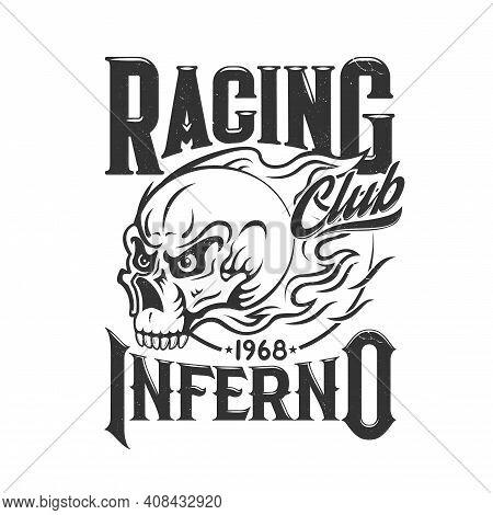 Tshirt Print With Blazing Skull Vector Racing Club Mascot Or Bikers Society Emblem, Death Head In Fi