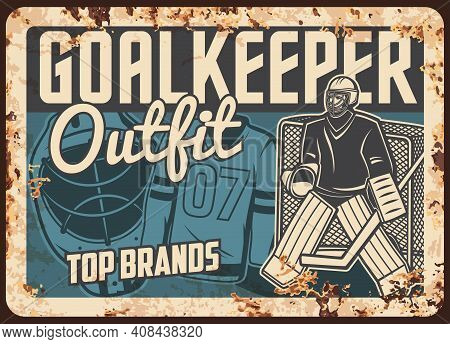 Ice Hockey Outfit Shop Rusty Metal Plate. Ice Hockey Goaltender Or Goalkeeper In Protective Helmet,