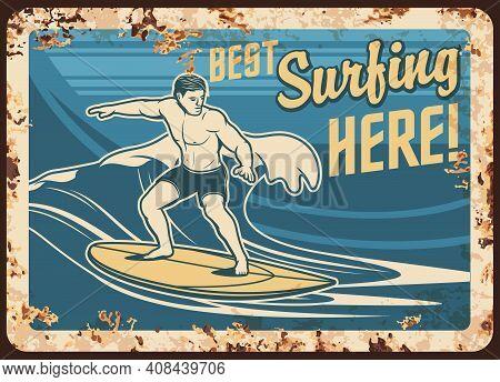 Surfing Metal Plate Rusty, Surfer On Surfboard Waves, Vector Vintage Retro Poster. Surfing Sport Clu