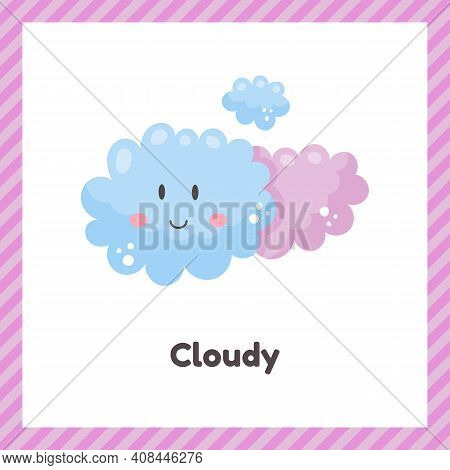 Cute Weather Cloudy For Kids. Flash Card For Learning With Children In Preschool, Kindergarten And S