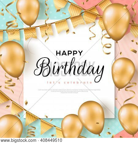 Happy Birthday Background. Greeting Card, Poster Template, Party Invitation Frame Layout. Vector Ill