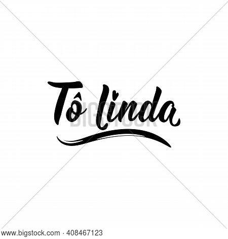 Brazilian Lettering. Translation From Portuguese - I'm Beautiful. Modern Vector Brush Calligraphy. I