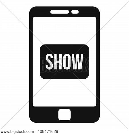 Smartphone Tv Show Icon. Simple Illustration Of Smartphone Tv Show Vector Icon For Web Design Isolat