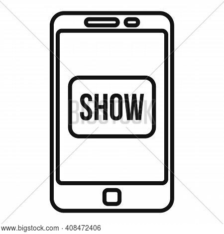 Smartphone Tv Show Icon. Outline Smartphone Tv Show Vector Icon For Web Design Isolated On White Bac