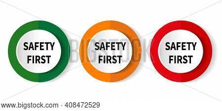 Safety First Button. Safety First Rounded Sign. Safety First