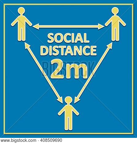 Social Distance 2m Label With Figures And Arrows, Yellow Drawing On Blue Background, Triangle Compos