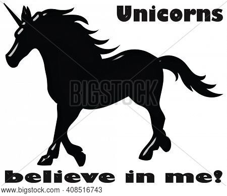 Unicorns Believe in Me Funny Illustration with Text on White with Clipping Path