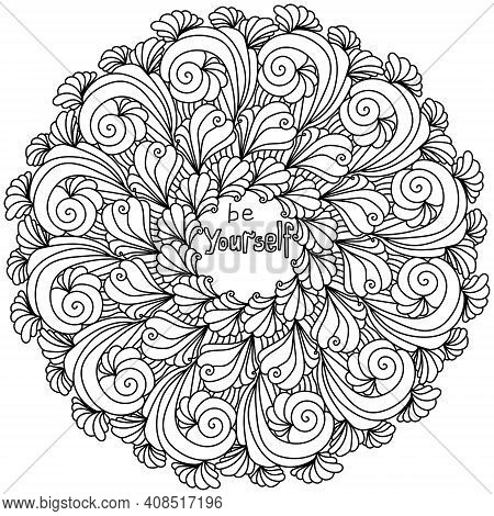 Mandala With Inspirational Phrase In The Center, Be Yourself! Zen Coloring Page With Curls And Waves