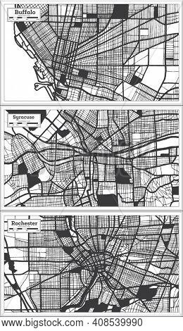 Syracuse, Rochester and Buffalo USA City Map Set in Black and White Color in Retro Style. Outline Map.