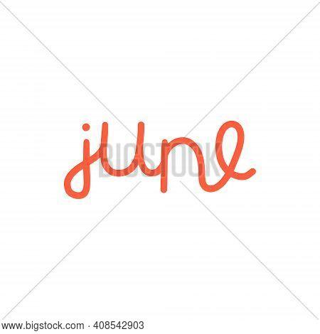 Hand Drawn Lettering Phrase June. Month June For Calendar. Ink Brush Lettering For Winter Invitation