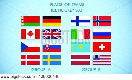 Hockey Competition Teams Flags 2021. Hockey Standings On Ice Background. Announcement Of Participant