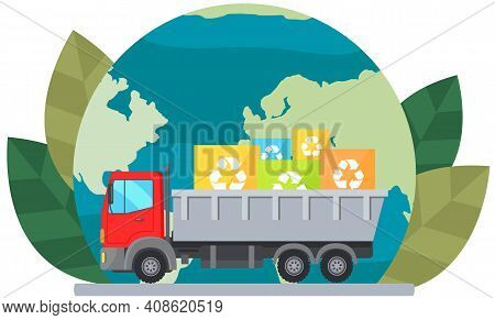 Truck Transporting Recycled Objects. Car With Garbage On Background Of Planet. Truck With Containers
