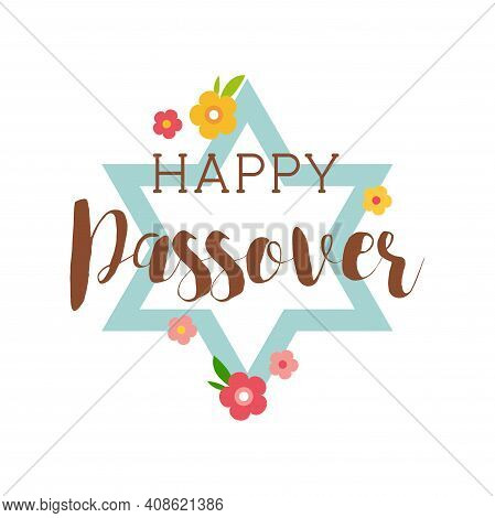 Happy Passover Greeting Card With David Star And Flowers. Pesah Celebration Concept , Jewish Passove