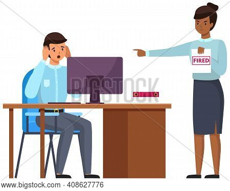 Layoff Concept. Woman Boss Dismissed Employee. Unhappy Fired Man Sitting At Workplace At A Table Wit