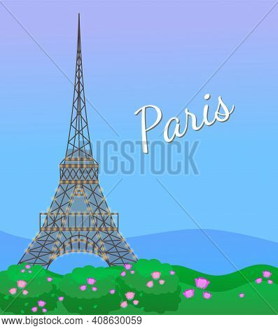 Eiffel Tower In Paris, Post Card. Paris Poster With Blooming Rose Flowers And Eiffel Tower. Card Wit
