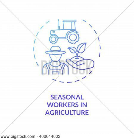 Seasonal Workers In Agriculture Concept Icon. Service Optimization. Travel Ban Exemption Categories