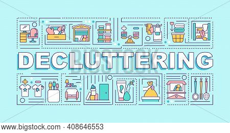 Decluttering Word Concepts Banner. Cleaning Unused Items From Your House. Infographics With Linear I